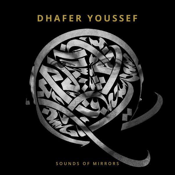 Dhafer Youssef, nouvel album Sounds of Mirrors // 1er extrait Dance Layan Dance / ACTUALITE MUSICALE
