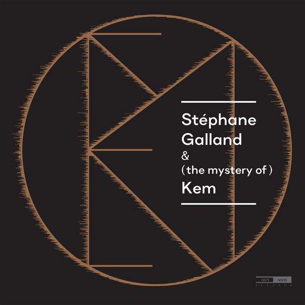 Stéphane Galland (and the mystery) Kem, nouvel album / ACTUALITE MUSICALE