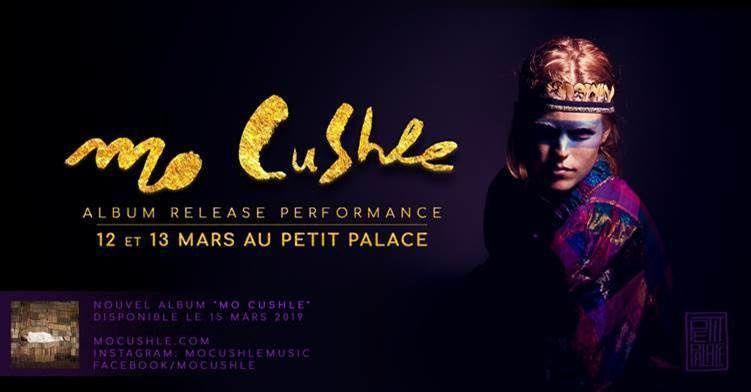 MO CUSHLE - Album Release Performance les 12 et 13 mars au Petit Palace