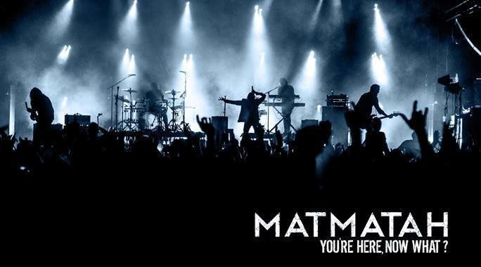 "MATMATAH > ""You're Here, Now What"" - Nouvel Album Live le 24 Mai ! / ACTUALITE MUSICALE"