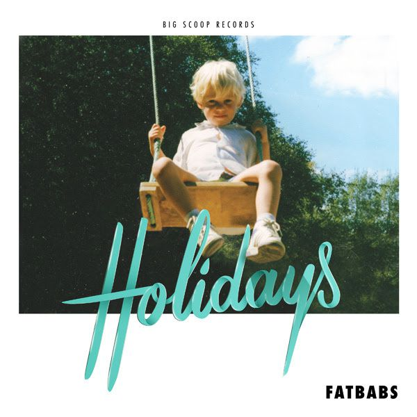 Fatbabs , le clip d'Another Day // Nouvel Ep Holidays / ACTUALITE MUSICALE