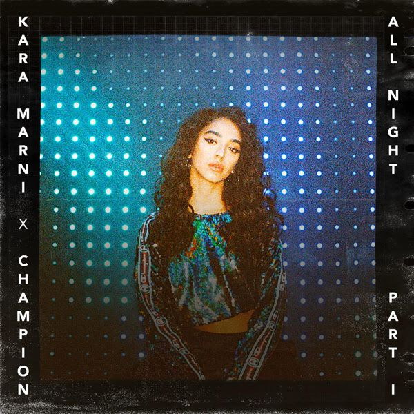 Kara Marni x Champion, le clip d'All Night, Pt .1 / ACTUALITE MUSICALE