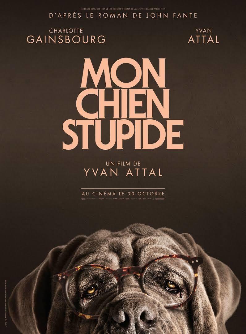 MON CHIEN STUPIDE / CINEMA / YVAN ATTAL. 2019