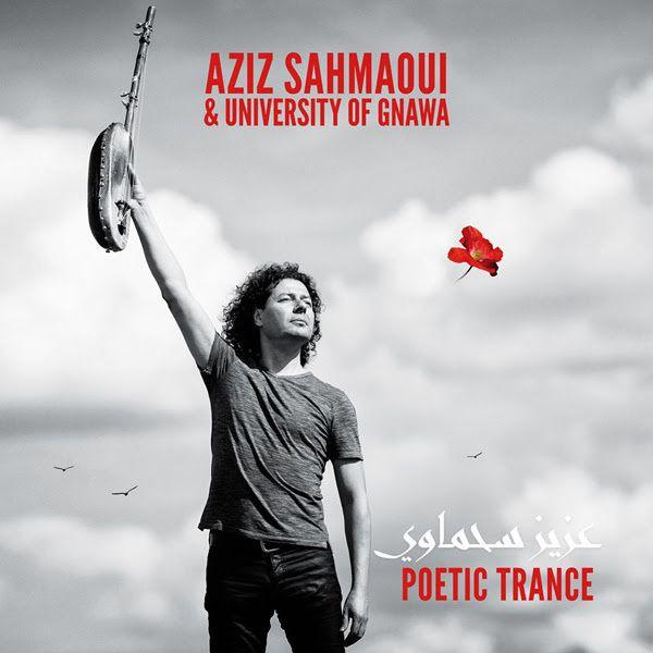 Aziz Sahmaoui & University of Gnawa, album Poetic Trance + La Cigale le 25/03/2020 / ACTUALITE MUSICALE