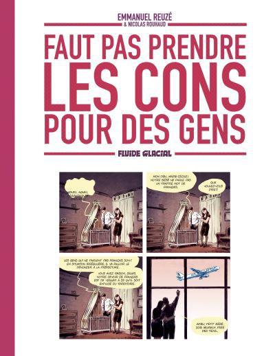 FAUT PAS PRENDRE LES CONS POUR DES GENS  / BD / Emmanuel Reuzé (Dessinateur) Emmanuel Reuzé (Auteur) Nicolas Rouhaud (Auteur)