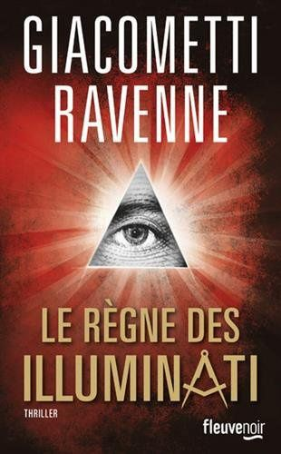 Le règnes des Illuminati de Jacques Ravenne et Eric Giacometti