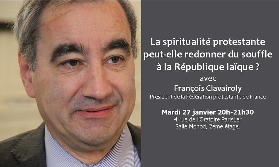 """""""La spiritualité protestante peut-elle redonner du souffle à la République laïque"""" le 27 janvier 2015 par François Clavairoly président de la FPF"""