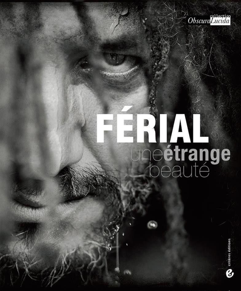 """"""" UNE ÉTRANGE BEAUTÉ """"  CHEZ CRITÈRES ÉDITIONS, 120 PAGES. – Livre  de Ferial Hart."""