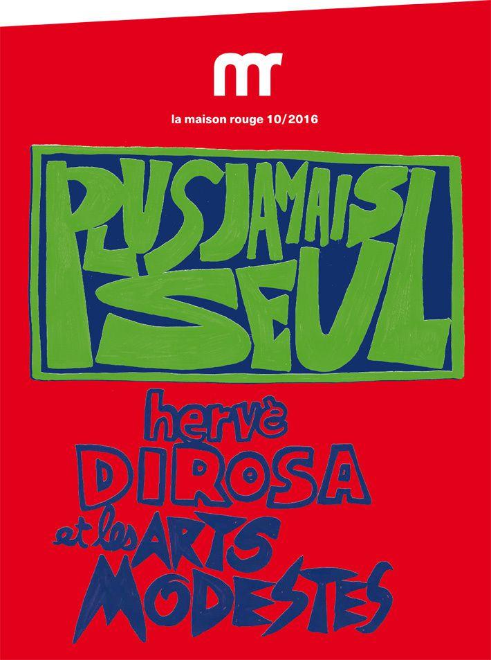 """Expo Solo Show: Hervé DI ROSA et les arts modestes """"Plus jamais seul"""""""