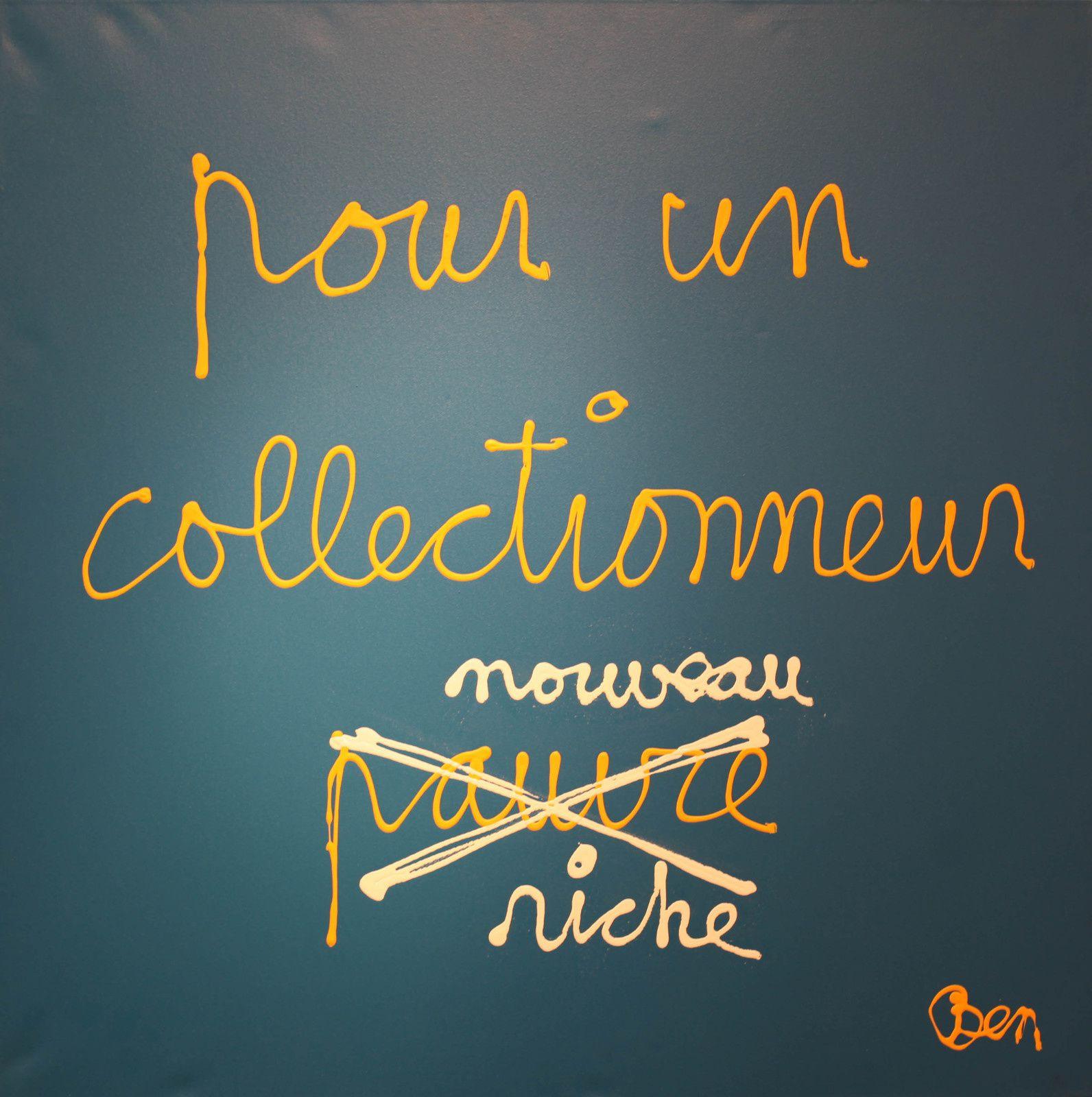 """""""Pour un collectionneur nouveau riche"""" de BEN - Courtesy Galerie Lara Vincy © Photo Éric Simon"""