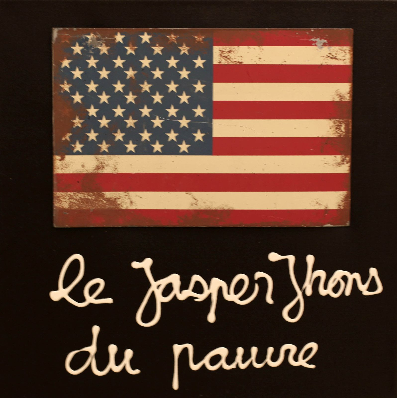 """Le Jasper Johns du pauvre"" de BEN - Courtesy Galerie Lara Vincy © Photo Éric Simon"