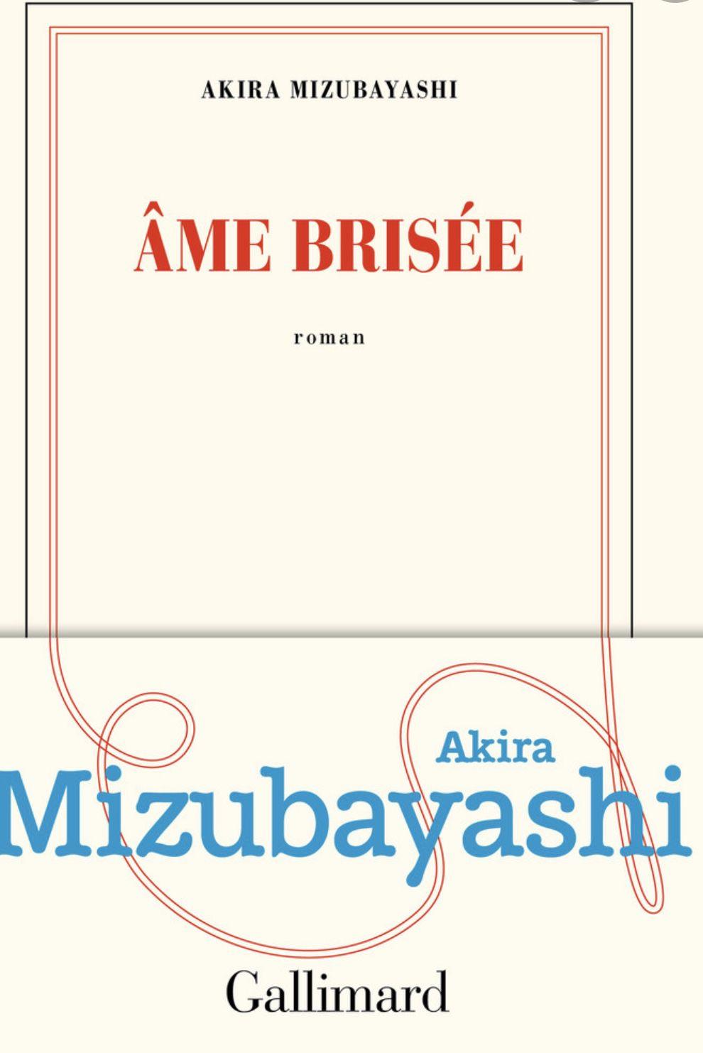 âme brisée, Akira Mizubayashi, critique, prix, libraires, 2020, récompense