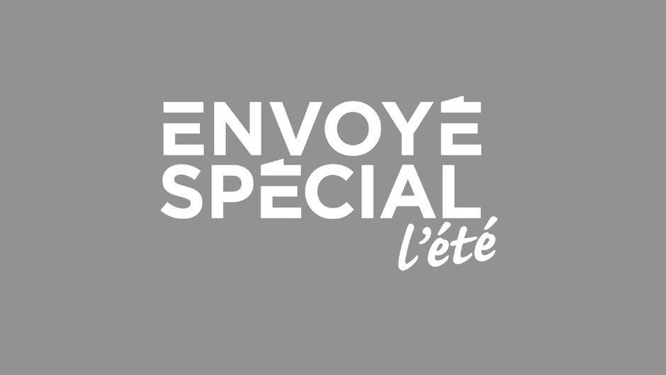 « Envoyé spécial de l'été » dès ce jeudi soir à 20h55 sur France 2
