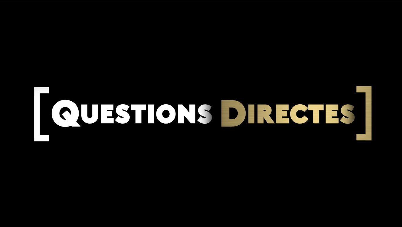 """""""Questions Directes"""""""
