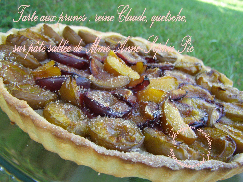 Tarte aux prunes : reine Claude, quetsche, sur pâte sablée de Mme Anne-Sophie Pic *Vous allez vous régaler* Jaclyne www.cuisineetgourmandise.fr