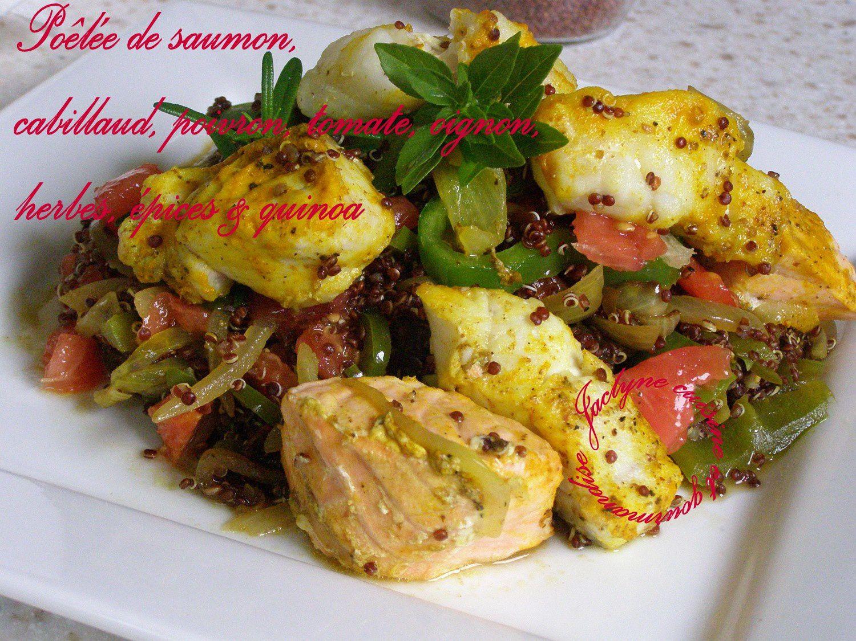 Poêlée de saumon, cabillaud, poivron, tomate, oignon, herbes, épices & quinoa Jaclyne www.cuisineetgourmandise.fr