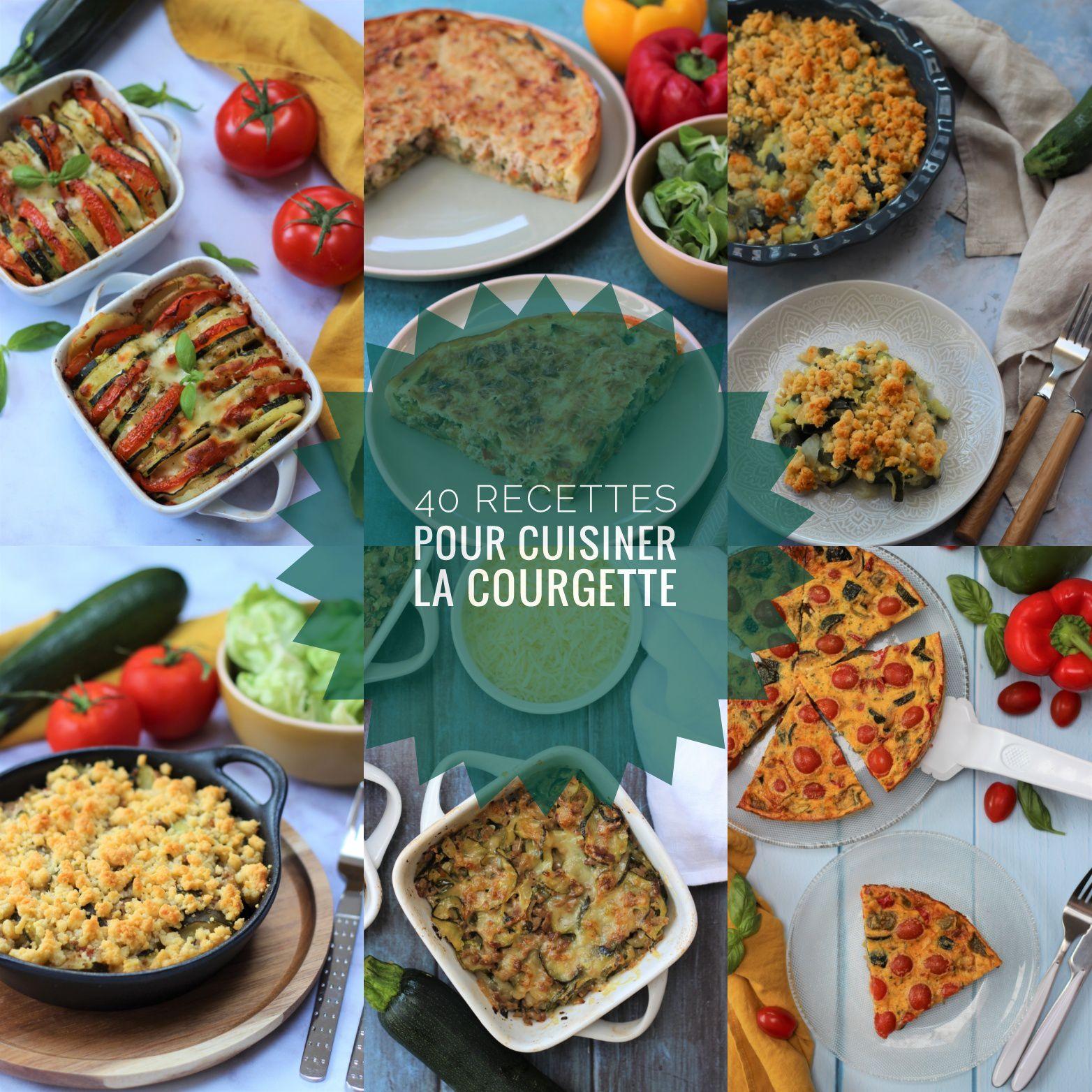 40 recettes pour cuisiner la courgette