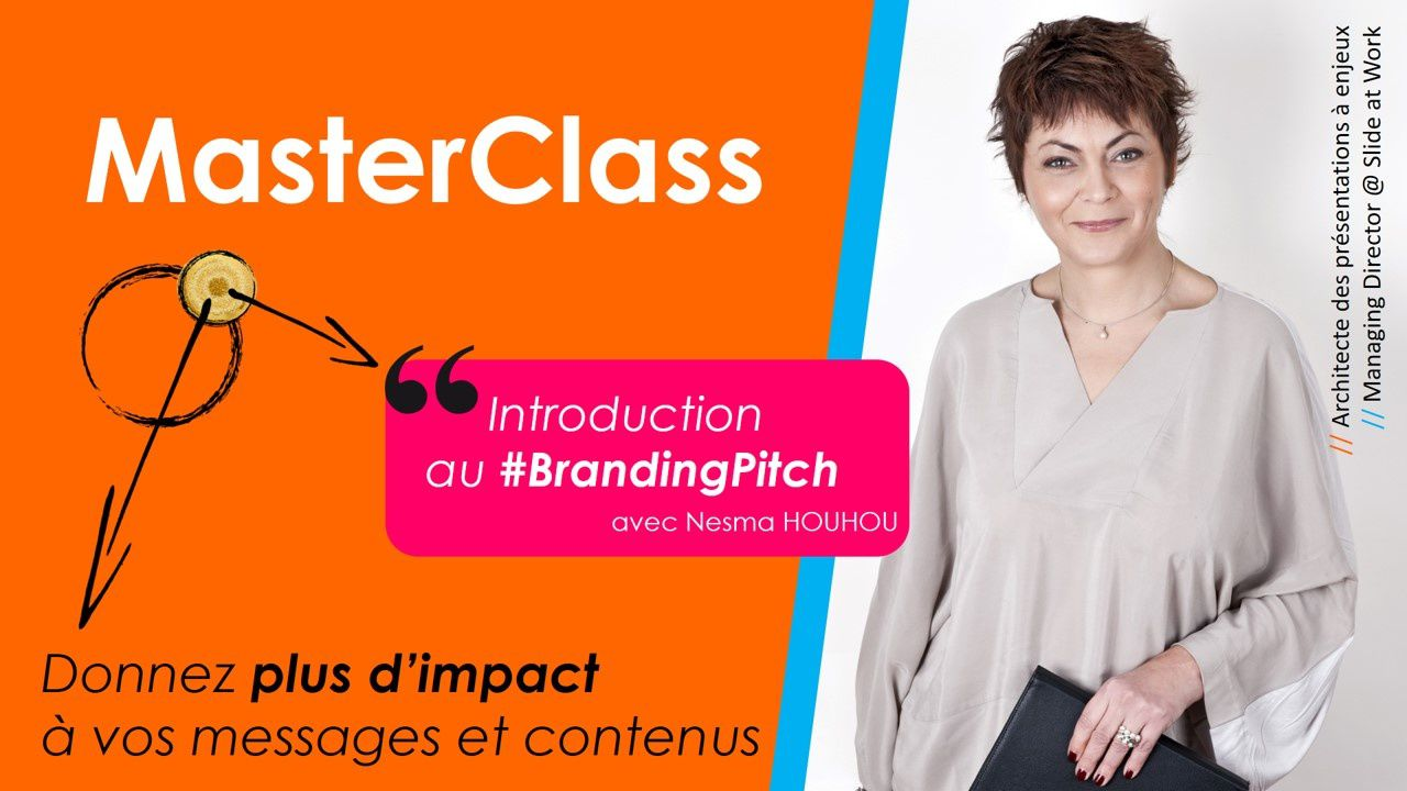 MasterClass Introduction au #BrandingPitch avec Nesma HOUHOU