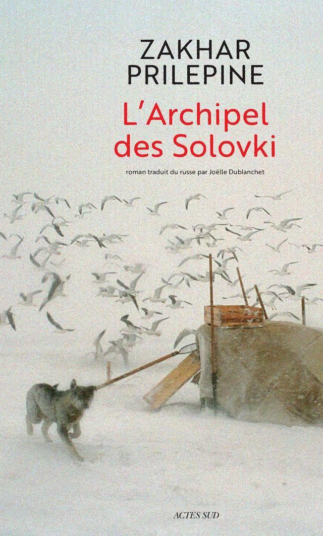 L'archipel des Solovski - Zakhar Prilepine