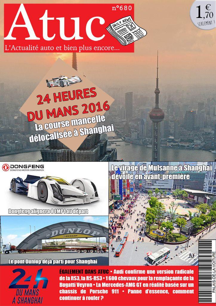 Atuc n°680 • Les 24 Heures du Mans délocalisées à Shanghai.