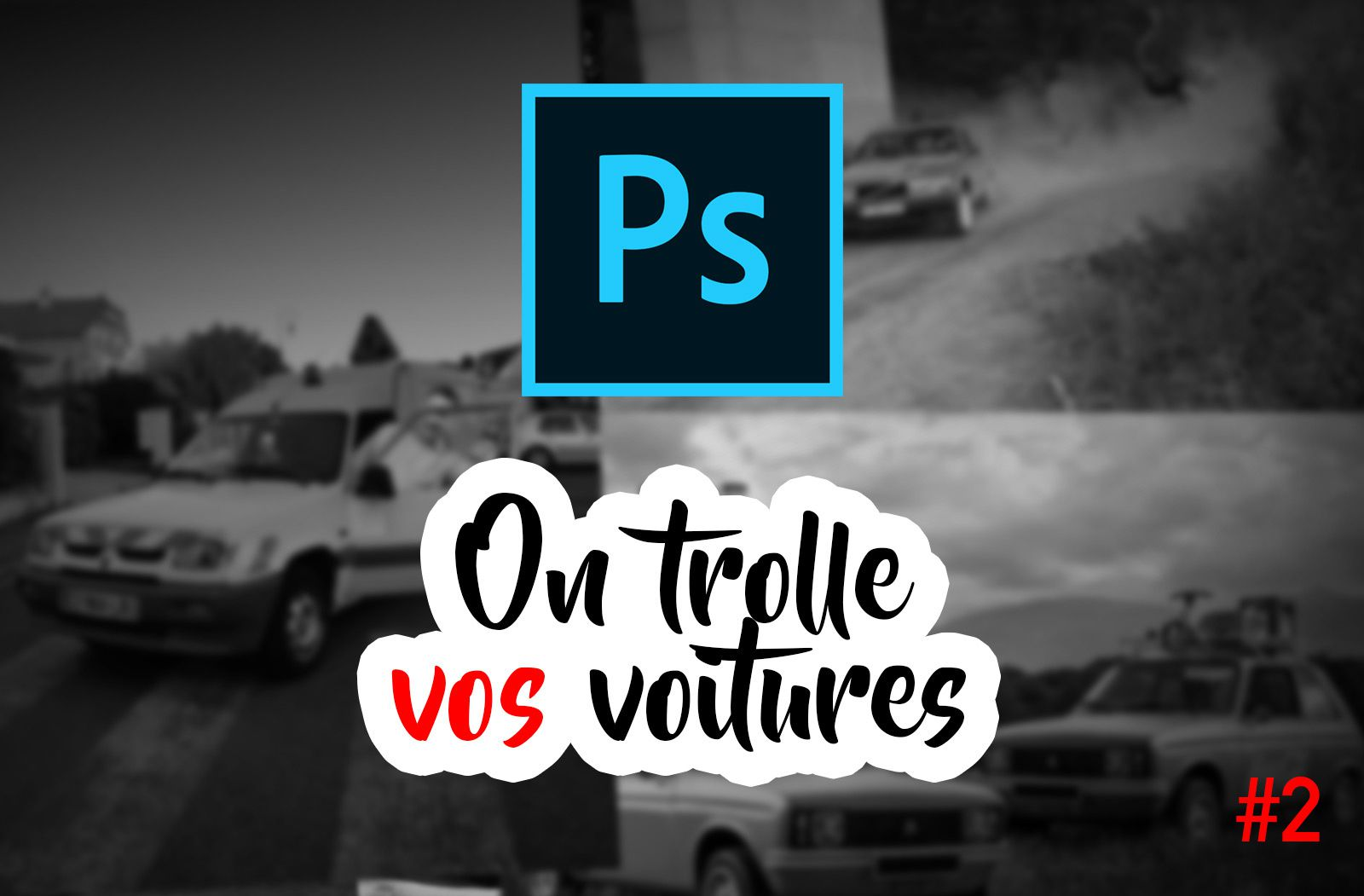 On a touché à vos voitures #photoshop : épisode 2