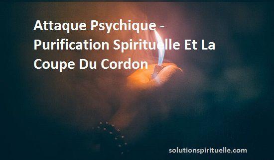 Attaque Psychique - Purification Spirituelle