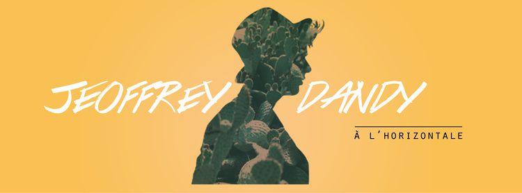 Découverte : JEOFFREY DANDY se met À L'HORIZONTALE ! + #Concert  !