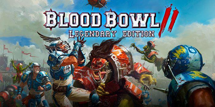 Blood Bowl 2 dévoile le contenu de sa Legendary Edition !