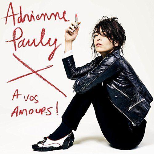 #Decouverte : ADRIENNE PAULY - Nouvel album À vos amours  !