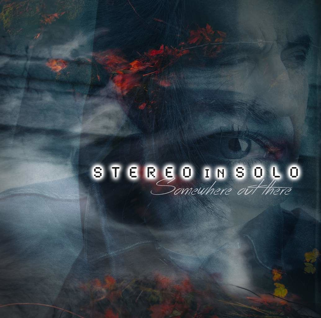 #Musique #Electro #EDM - STEREO in SOLO : The New Album Somewhere out there !