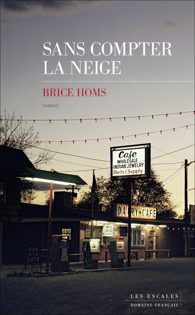 #Culture #Livre - Roman : Brice Homs présente Sans compter la neige aux éditions Les Escales