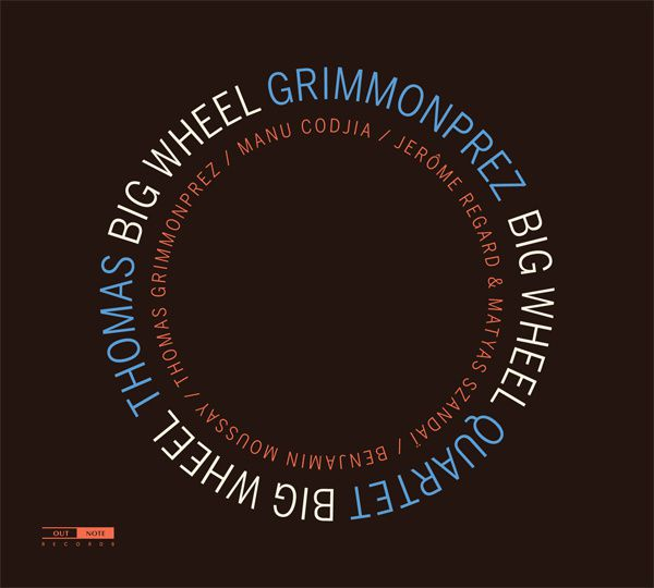 #Musique - Thomas Grimmonprez Quartet - nouvel album Big Wheel !