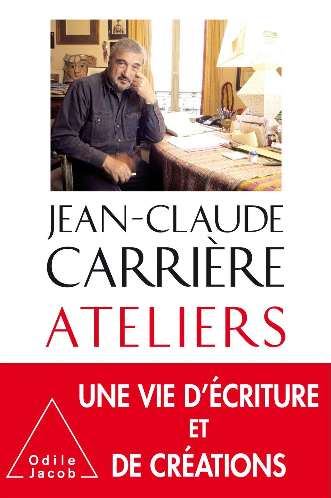 #Culture - #Livre - ATELIERS par Jean-Claude Carrière aux éditions Odile Jacob.