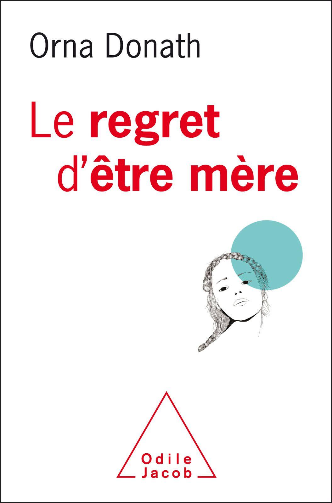 #Culture - #Livre - Le regret d'être mère de Orna Donath aux éditions Odile Jacob