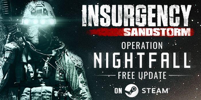 #GAMING - #FOCUS - Insurgency: Sandstorm - Un nouveau trailer pour accueillir Operation Nightfall, la plus grande mise à jour gratuite !