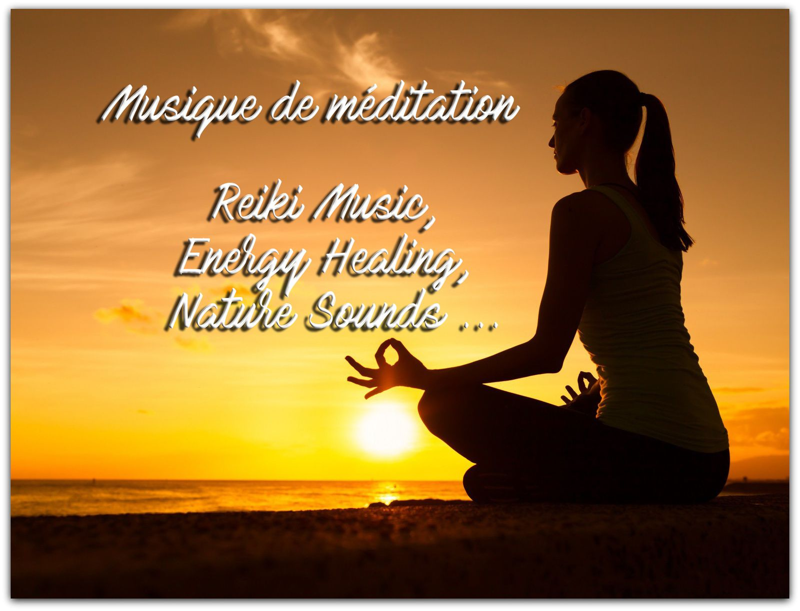 Musique de méditation : Reiki Music, Energy Healing, Nature Sounds