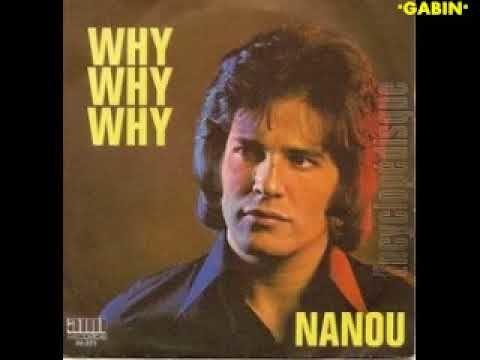 """nanou, un chanteur français des années 1970 à tendance confidentielle et son unique titre """"why why why"""""""