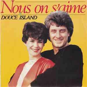 """douce island, un duo français qui nous léguera pour la postérité ce titre emblématique """"nous on s'aime"""""""