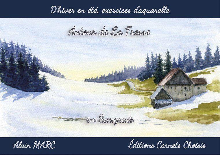 Carnet aquarelle D'hiver en été, exercices d'aquarelle d'hiver en été autour de La Fresse en Saugeais