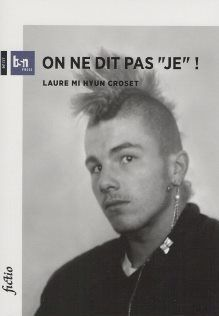 """On ne dit pas ""je"" !"" de Laure Mi Hyun Croset"