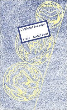 """L'alphabet des anges"" de Xochitl Borel"