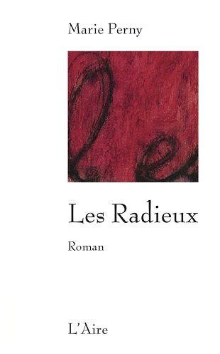 """""""Les Radieux"""" de Marie Perny"""