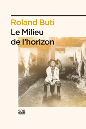 """""""Le Milieu de l'horizon"""" de Roland Buti"""