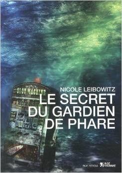 """""""Le secret du gardien de phare"""" de Nicole Leibowitz"""