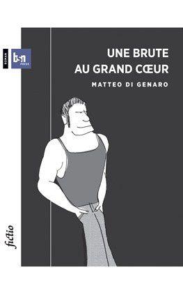 """""""Une brute au grand coeur"""" de Matteo di Genaro"""