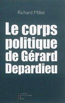 """""""Le corps politique de Gérard Depardieu"""" de Richard Millet"""