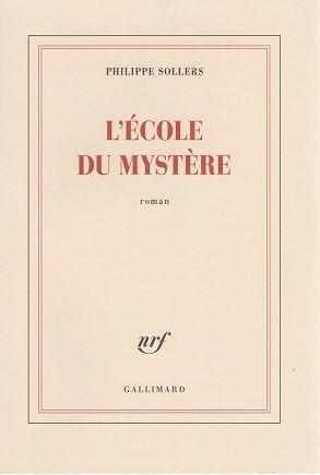 """""""L'Ecole du Mystère"""" de Philippe Sollers"""
