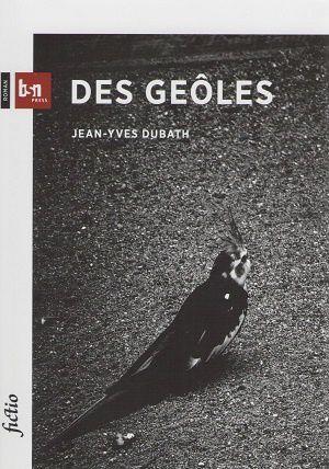 """""""Des geôles"""" de Jean-Yves Dubath"""