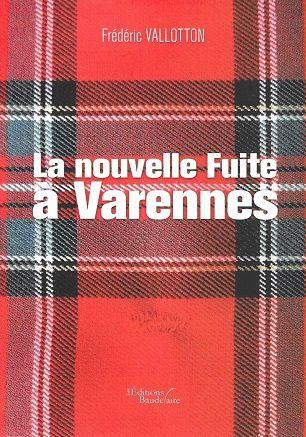 La nouvelle Fuite à Varennes, de Frédéric Vallotton