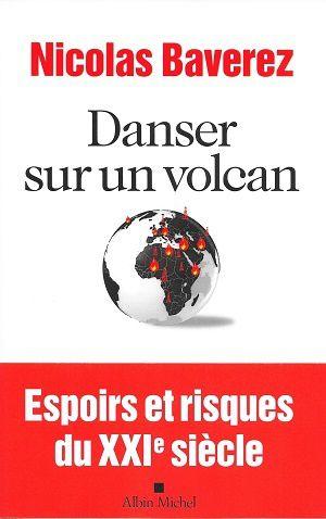 Danser sur un volcan, de Nicolas Baverez
